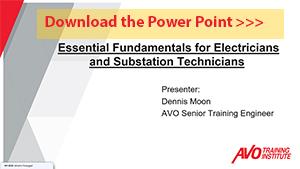 PowerPoint presentation for Webinar: Essential Fundamentals for Electricians & Substation Technicians